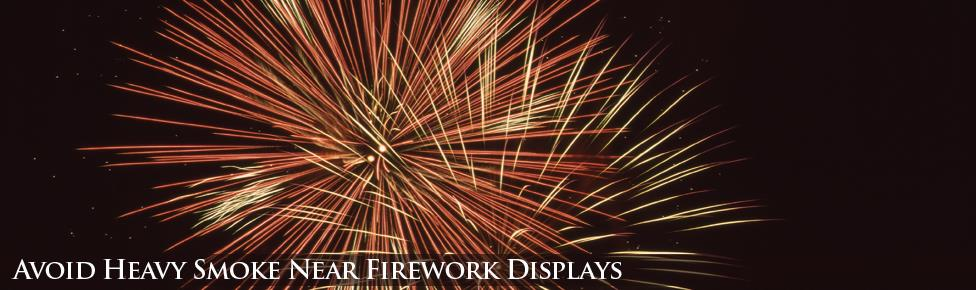 Avoid smoke near firework displays