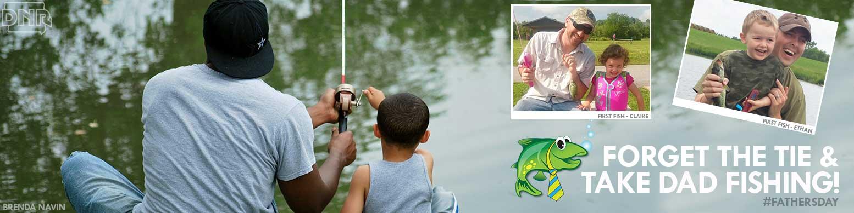 take your dad fishing