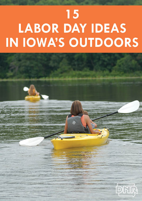 15 Ways to Enjoy Iowa's Outdoors this Labor Day Weekend from the Iowa DNR