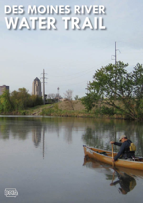 Get a different view of the city on the Des Moines River water trail | Iowa DNR