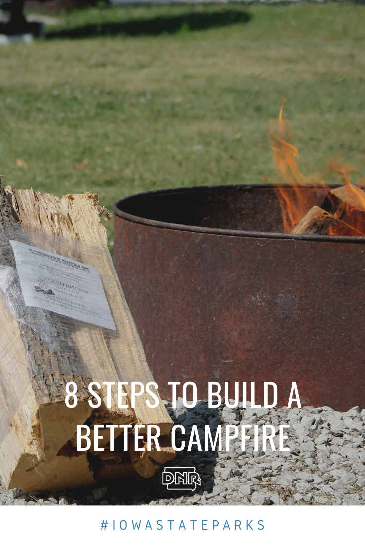 Camping isn't complete without the fire, but getting it started doesn't have to be a tricky process. Here are some tips to build a successful fire from the Iowa DNR