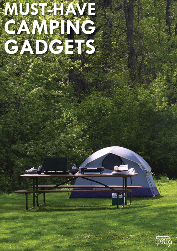 Whether you prefer to rough it while camping or go all-out glamping, you'll want to bring these gadgets with you | Iowa DNR