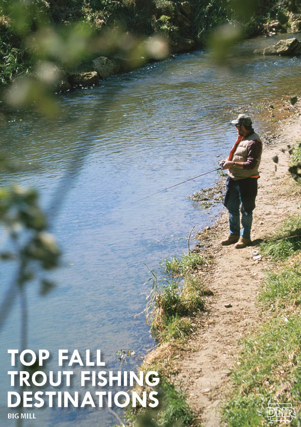 Top fall trout fishing destinations - Big Mill | Iowa DNR