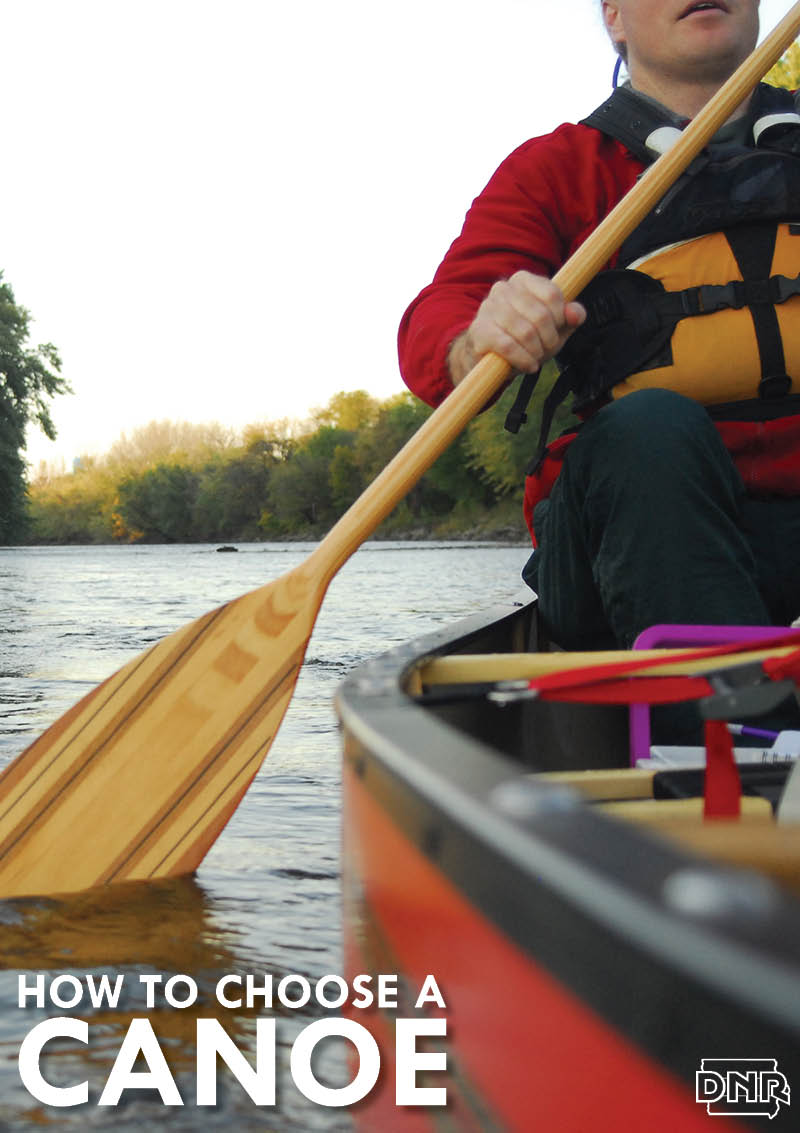 4 tips for choosing the right canoe for you | Iowa DNR