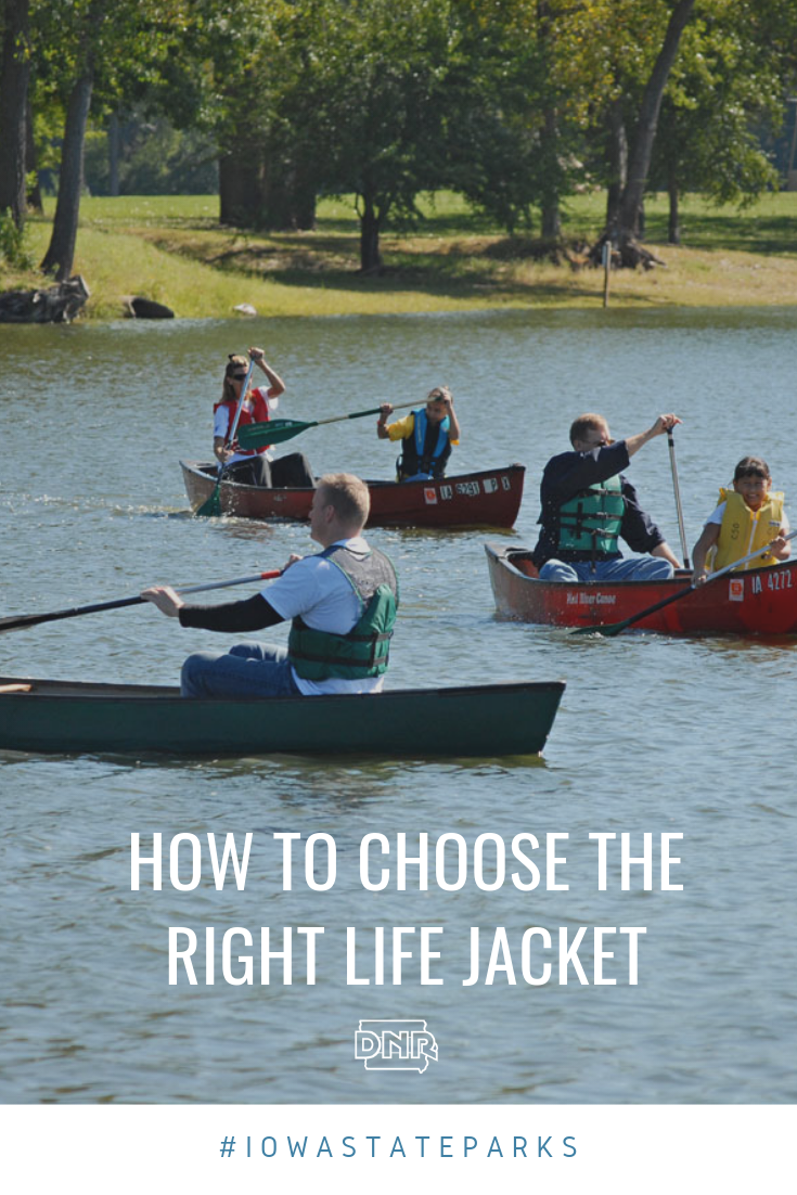 Life jackets are a must for water safety, but finding the right fit can be tricky. Here's some helpful tips in finding the right life jacket for you and your family  |  Iowa DNR