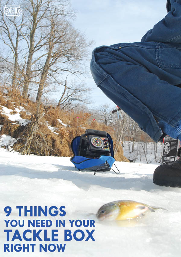 9 things you need in your tackle box right now dnr news for Ice fishing tackle box