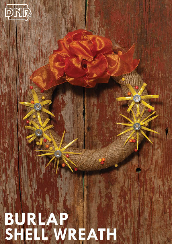 Burlap upcycled DIY shotgun shell wreath instructions from Iowa Outdoors magazine