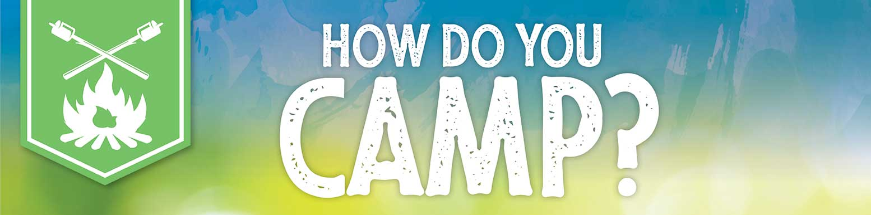 how do you Camp