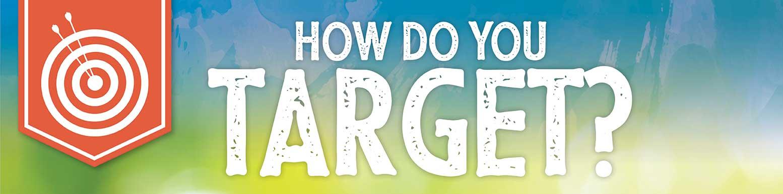 how do you Target