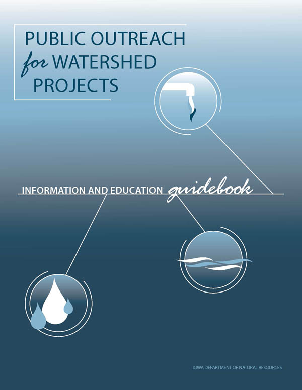 Information and Education Guidebook for Watershed Improvement Projects | Iowa DNR