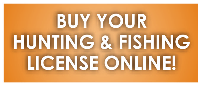 Buy your Hunting and Fishing License Today