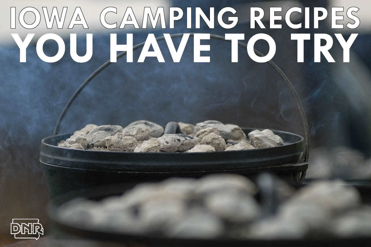 Iowa Camping Recipes You Need To Try - from the Iowa DNR