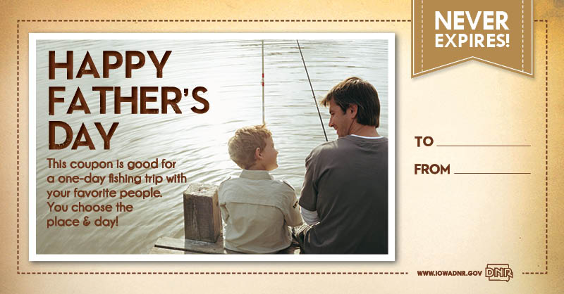 Father 39 s day fishing coupons dnr news releases for Iowa out of state fishing license