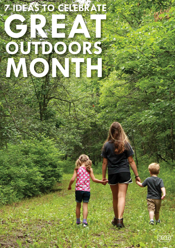 7 ideas to celebrate great outdoors month in iowa dnr for Iowa out of state fishing license