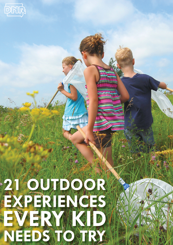 21 outdoor experiences every kid needs to try | Iowa DNR