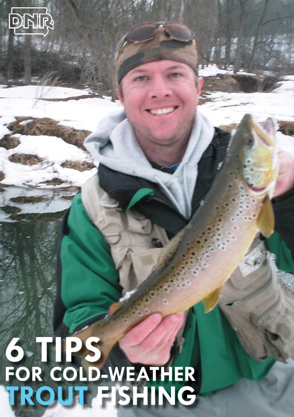 six tips for cold weather trout fishing dnr news releases